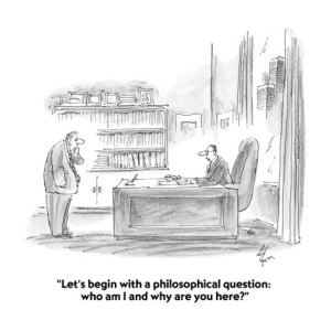 frank-cotham-let-s-begin-with-a-philosophical-question-who-am-i-and-why-are-you-here-cartoon1