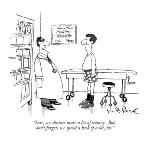 w-b-park-sure-we-doctors-make-a-lot-of-money-but-don-t-forget-we-spend-a-heck-new-yorker-cartoon