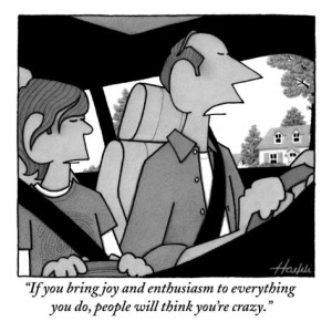 william-haefeli-if-you-bring-joy-and-enthusiasm-to-everything-you-do-people-will-think-y-new-yorker-cartoon